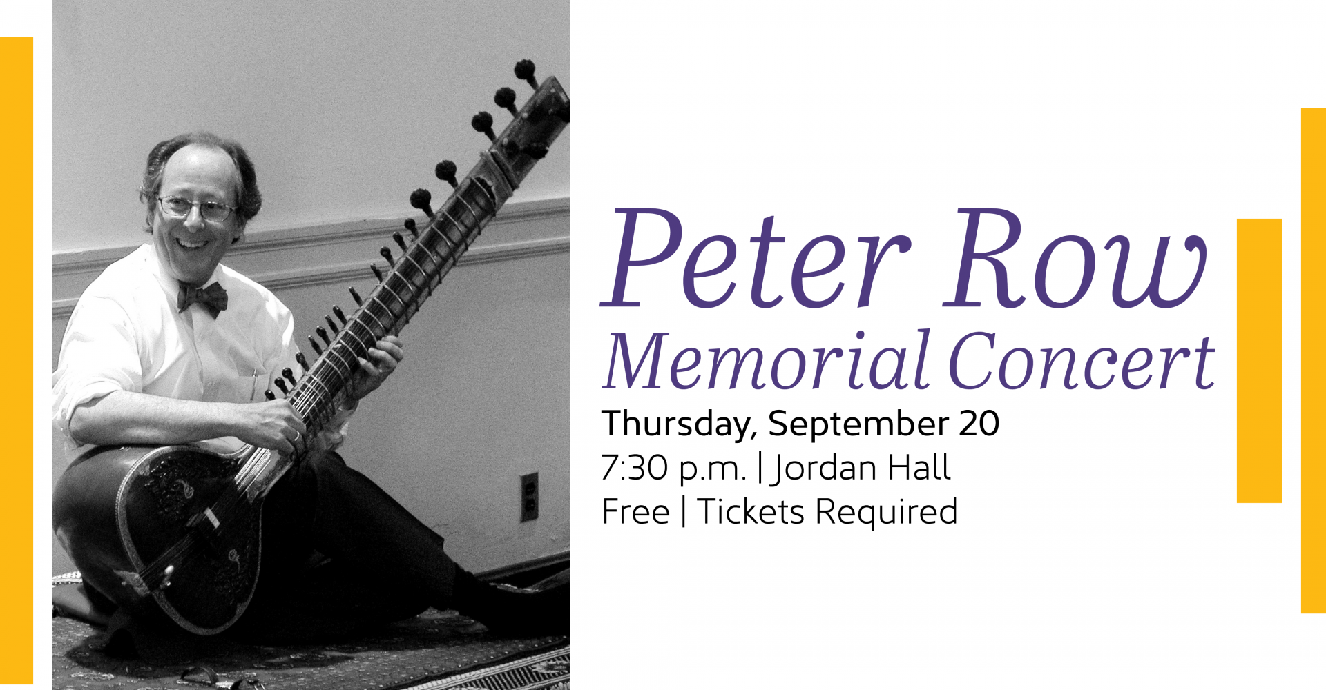 Peter Row smiles while holding a sitar. Text reads Peter Row Memorial Concert Thursday September 20 7:30pm Jordan Hall Free Tickets Required