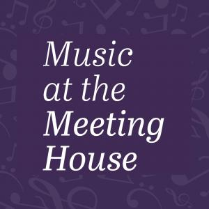 Music at the Meeting House graphic