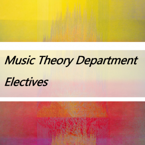 Music Theory Department Electives